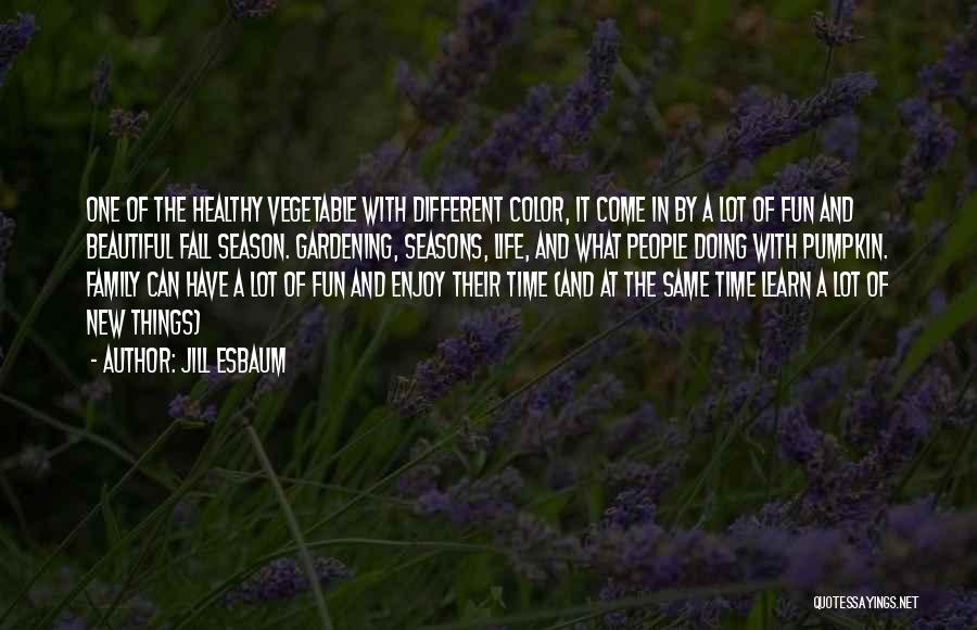 Come And Enjoy Quotes By Jill Esbaum