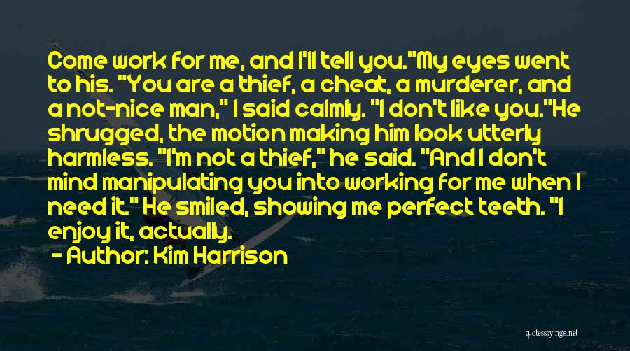 Come And Enjoy Quotes By Kim Harrison