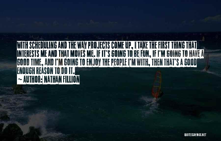 Come And Enjoy Quotes By Nathan Fillion