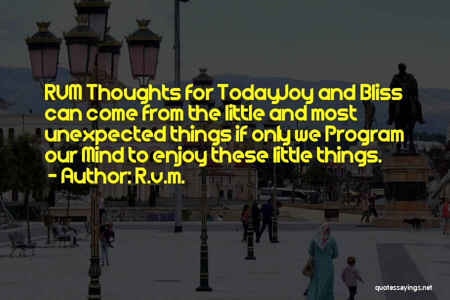 Come And Enjoy Quotes By R.v.m.