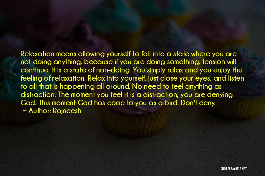 Come And Enjoy Quotes By Rajneesh