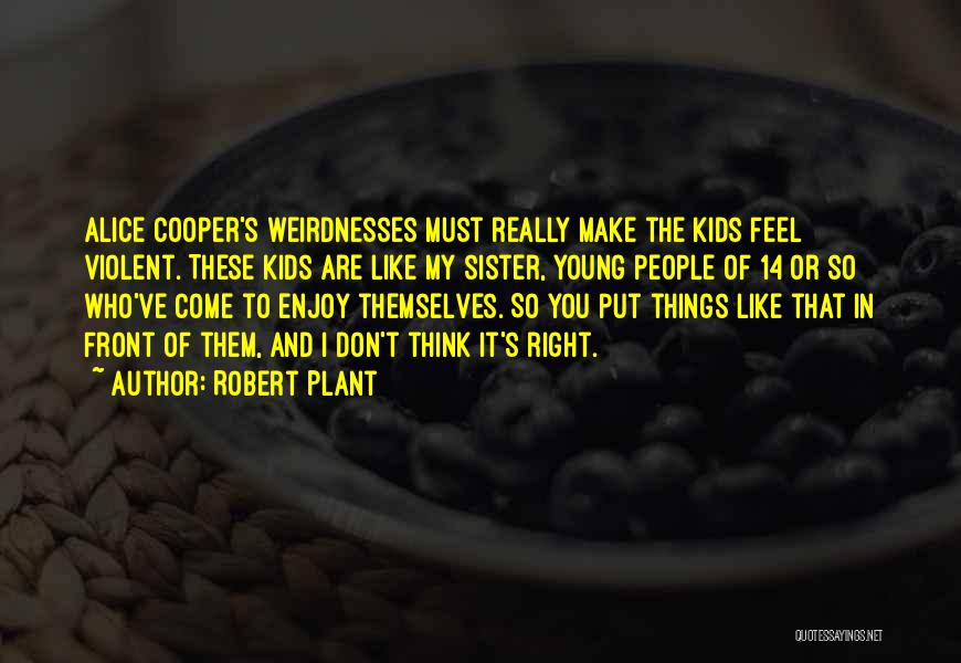Come And Enjoy Quotes By Robert Plant