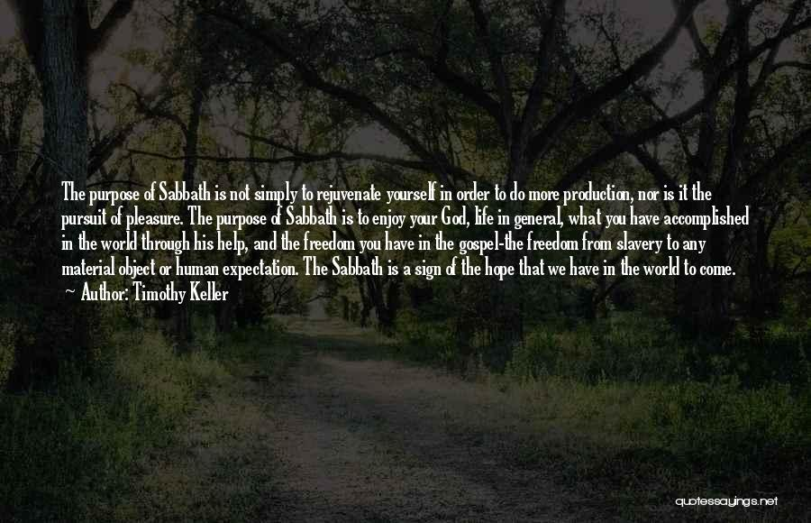 Come And Enjoy Quotes By Timothy Keller