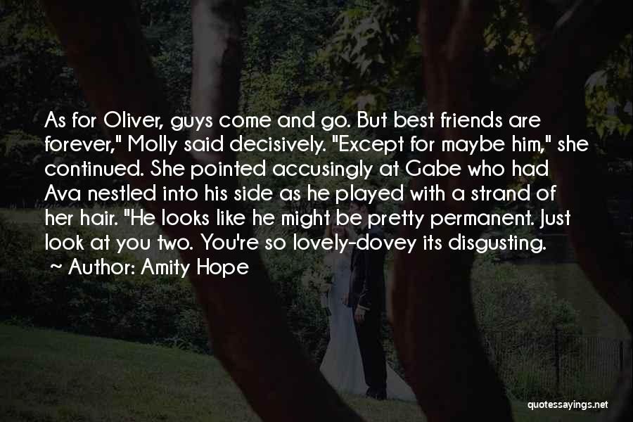 Come And Go Quotes By Amity Hope