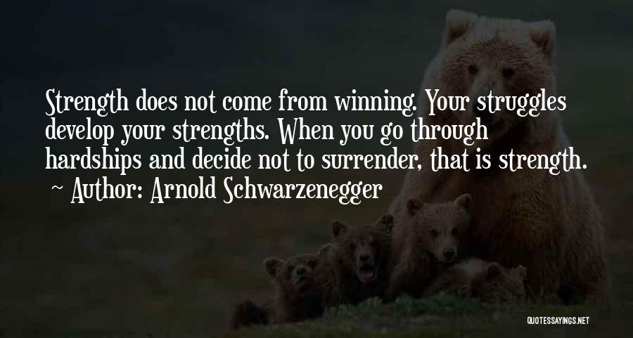 Come And Go Quotes By Arnold Schwarzenegger