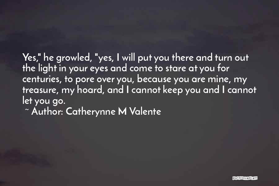 Come And Go Quotes By Catherynne M Valente