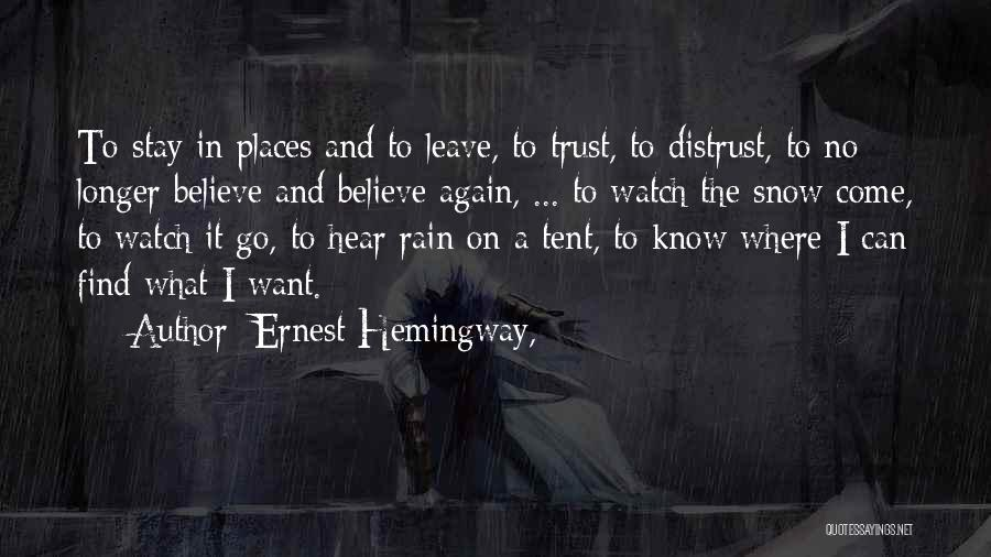 Come And Go Quotes By Ernest Hemingway,