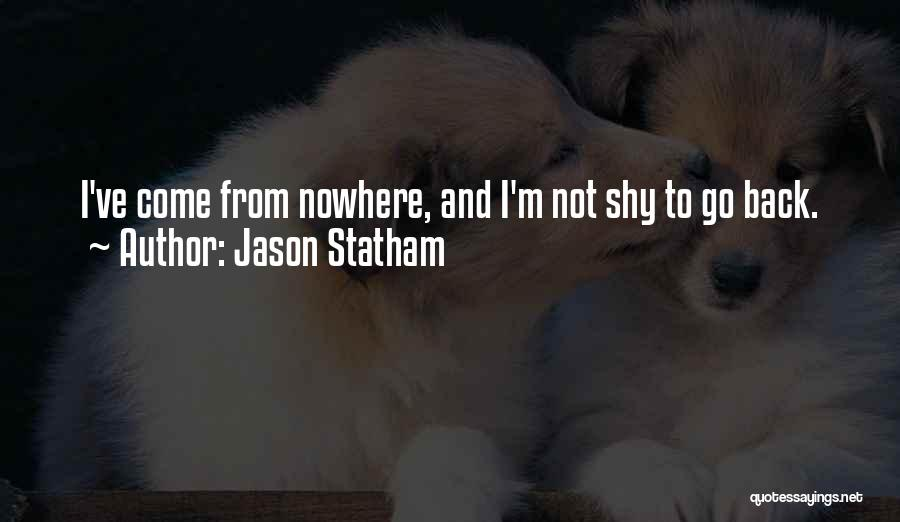 Come And Go Quotes By Jason Statham