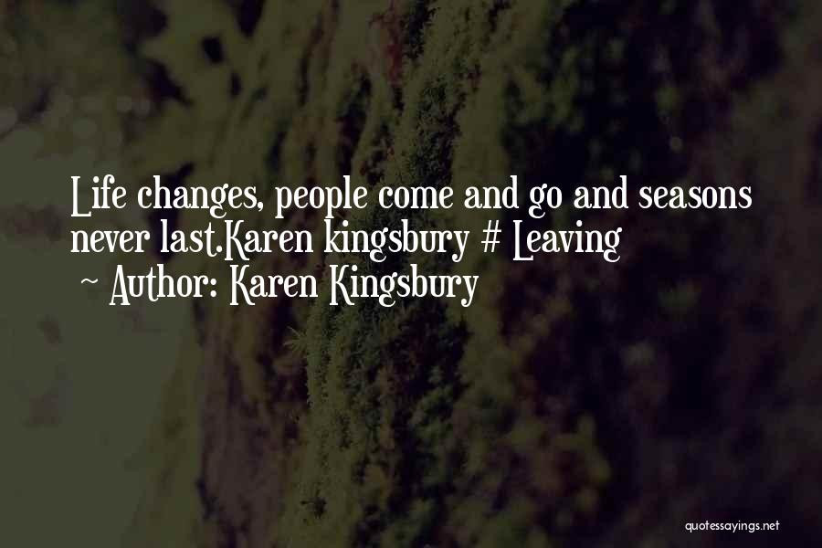 Come And Go Quotes By Karen Kingsbury