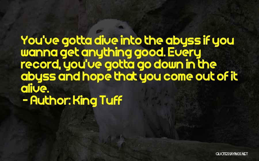 Come And Go Quotes By King Tuff