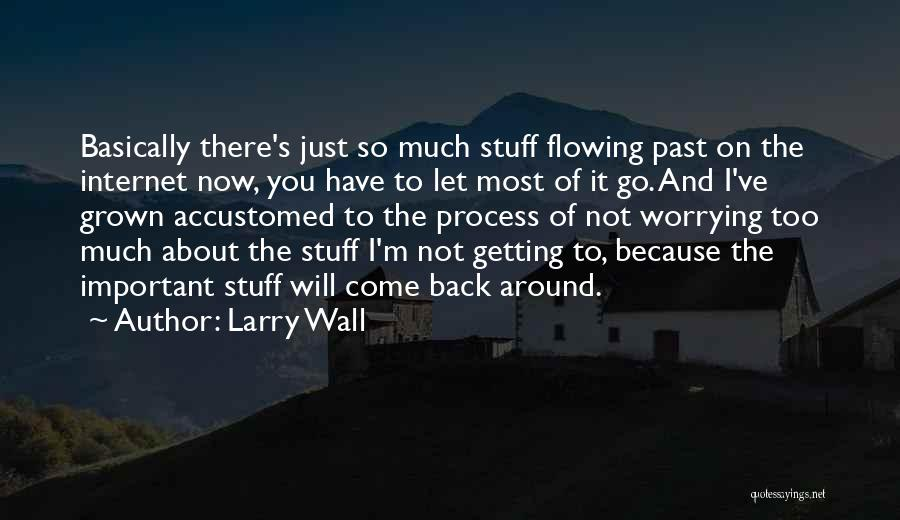 Come And Go Quotes By Larry Wall