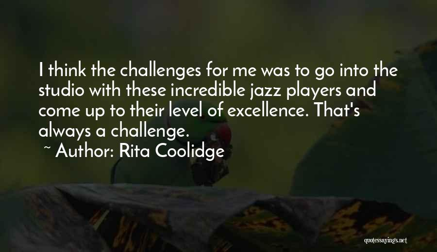 Come And Go Quotes By Rita Coolidge