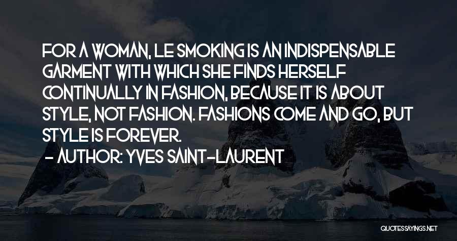 Come And Go Quotes By Yves Saint-Laurent