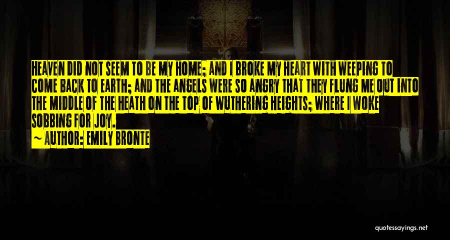 Come Back Home Quotes By Emily Bronte