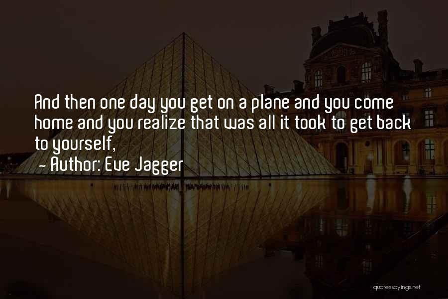 Come Back Home Quotes By Eve Jagger