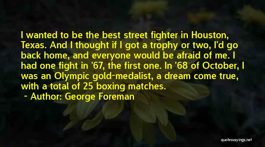 Come Back Home Quotes By George Foreman