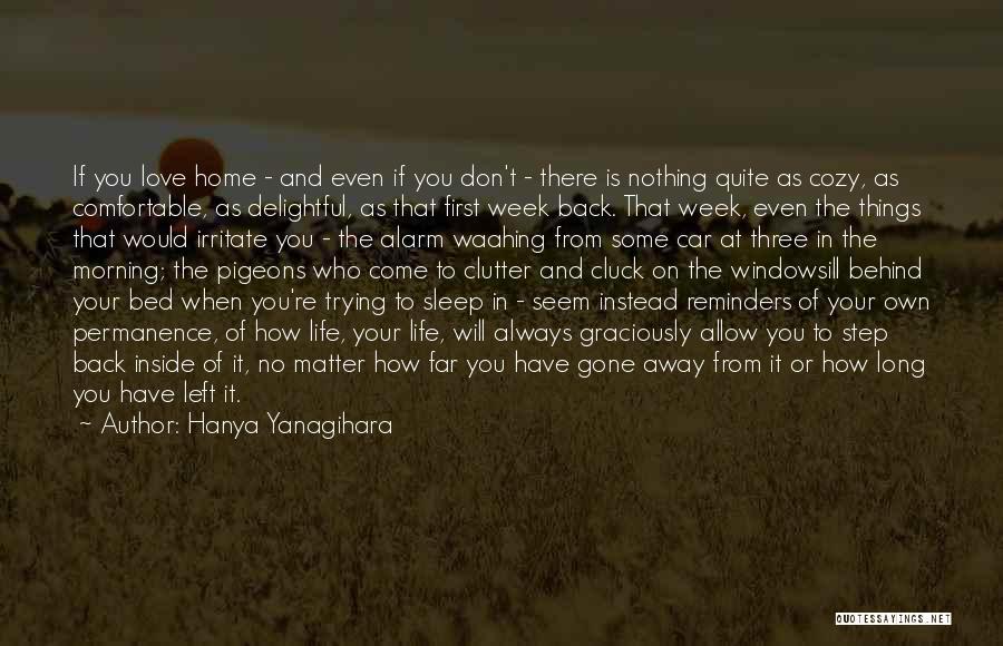Come Back Home Quotes By Hanya Yanagihara