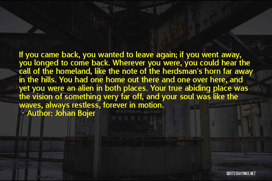 Come Back Home Quotes By Johan Bojer