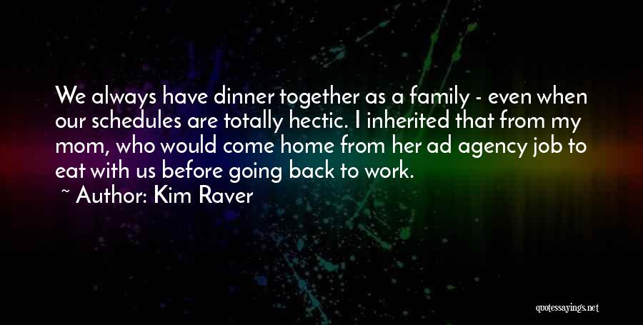 Come Back Home Quotes By Kim Raver
