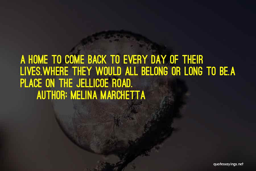 Come Back Home Quotes By Melina Marchetta