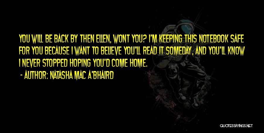 Come Back Home Quotes By Natasha Mac A'Bhaird