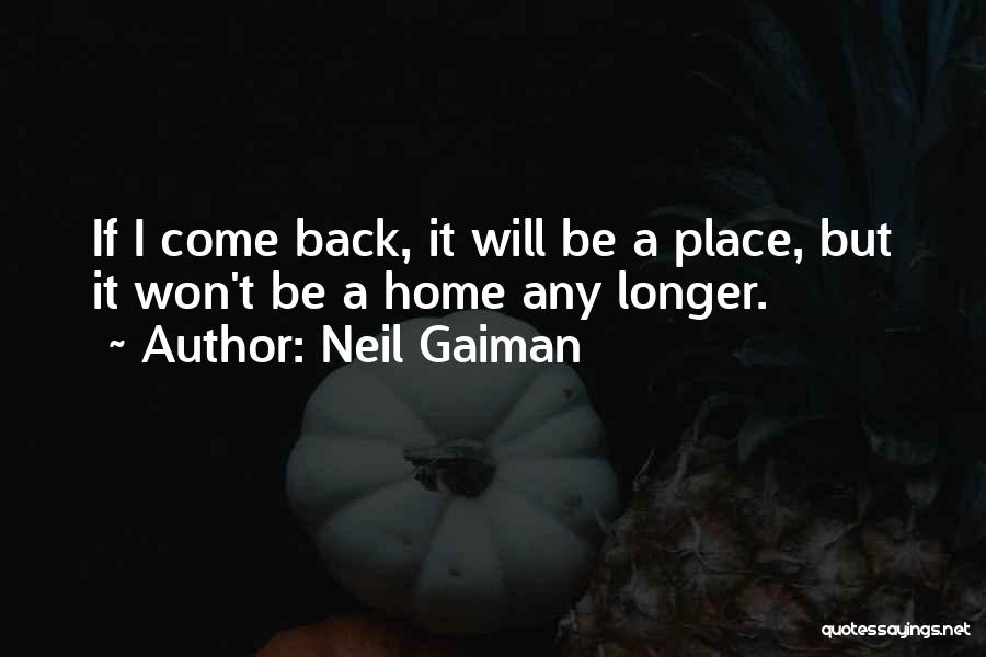 Come Back Home Quotes By Neil Gaiman