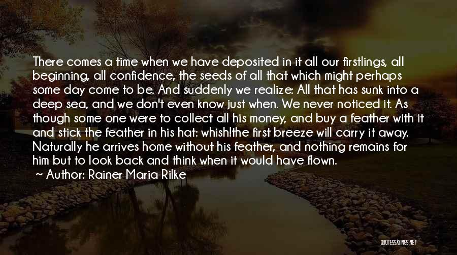 Come Back Home Quotes By Rainer Maria Rilke