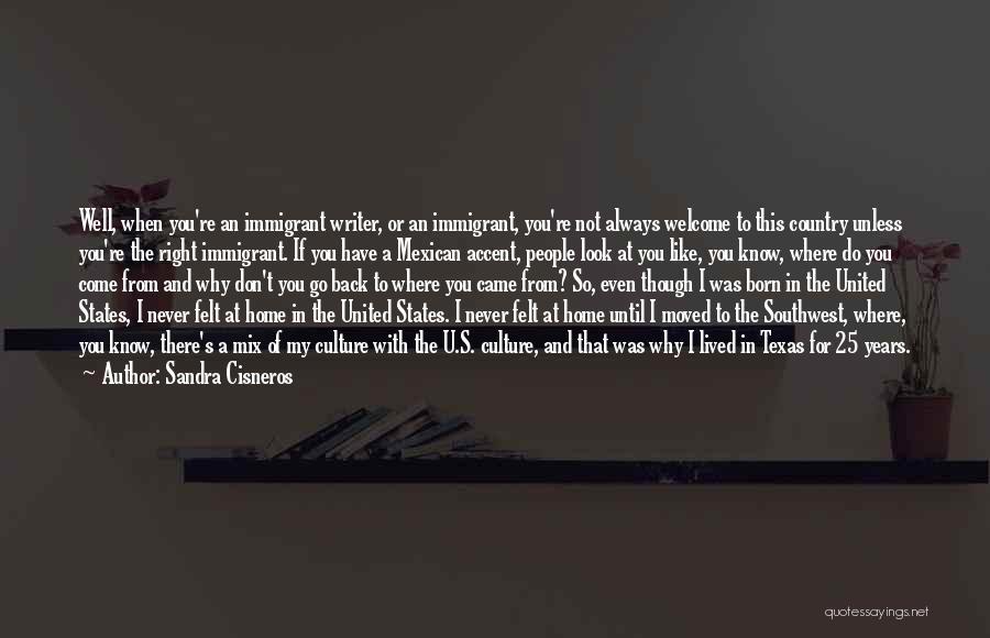 Come Back Home Quotes By Sandra Cisneros