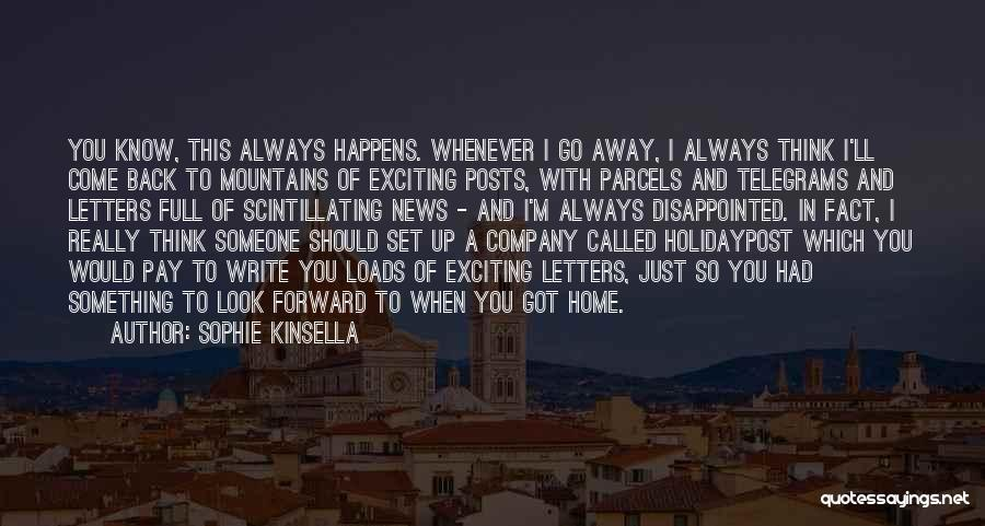 Come Back Home Quotes By Sophie Kinsella