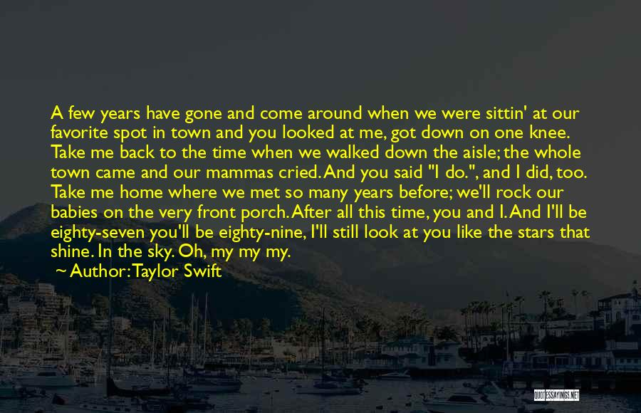 Come Back Home Quotes By Taylor Swift