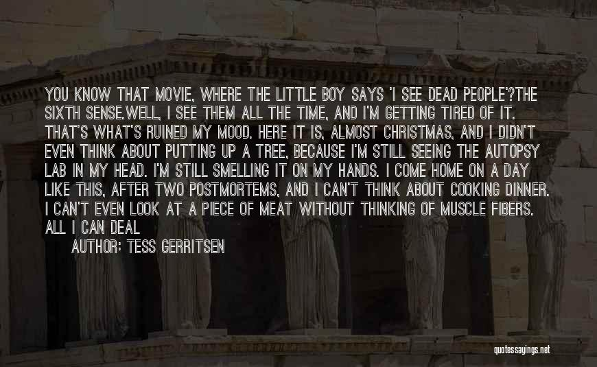 Come Back Home Quotes By Tess Gerritsen