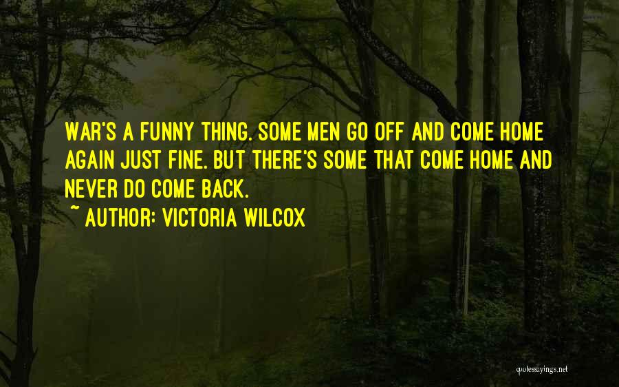 Come Back Home Quotes By Victoria Wilcox