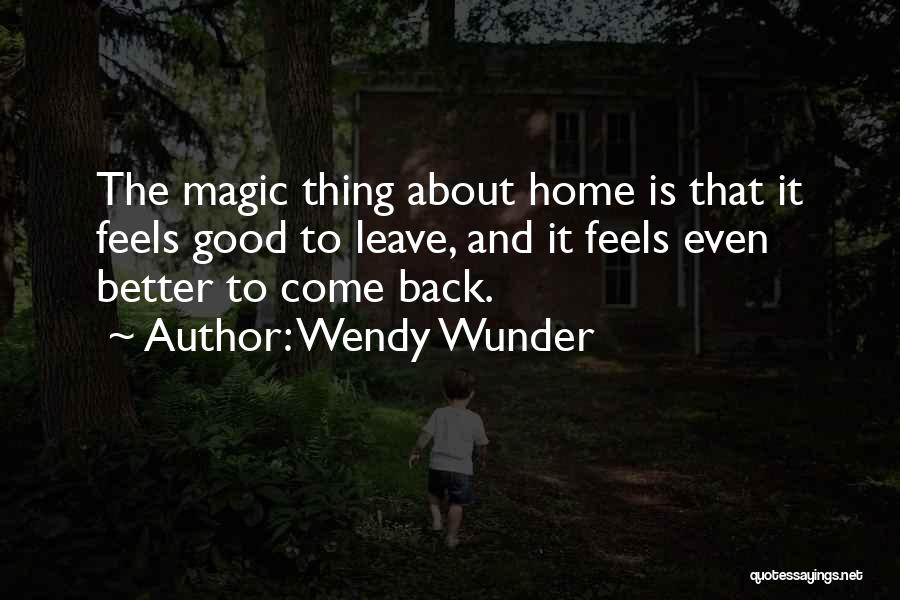 Come Back Home Quotes By Wendy Wunder