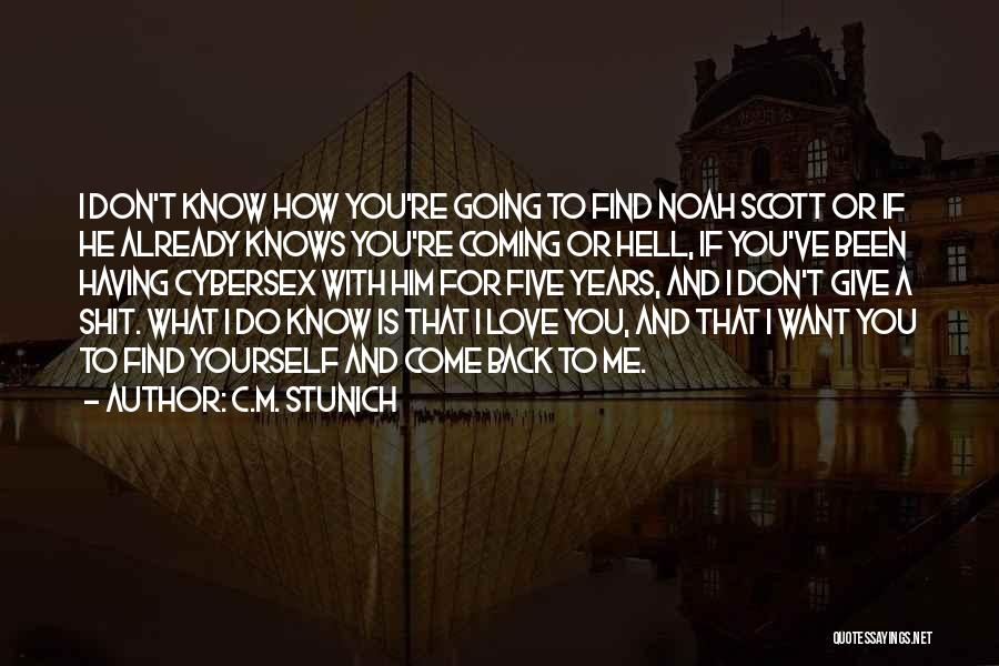 Come Back To Love Quotes By C.M. Stunich
