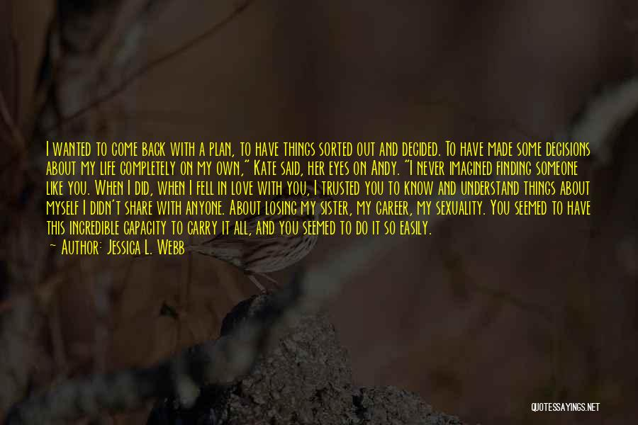 Come Back To Love Quotes By Jessica L. Webb