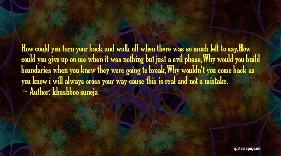 Come Back To Love Quotes By Khushboo Suneja