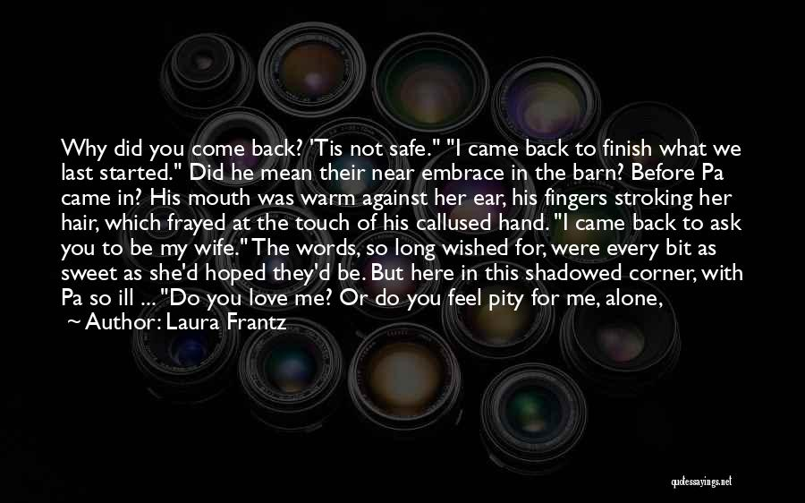 Come Back To Love Quotes By Laura Frantz