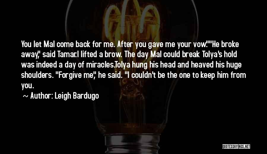 Come Back To Love Quotes By Leigh Bardugo