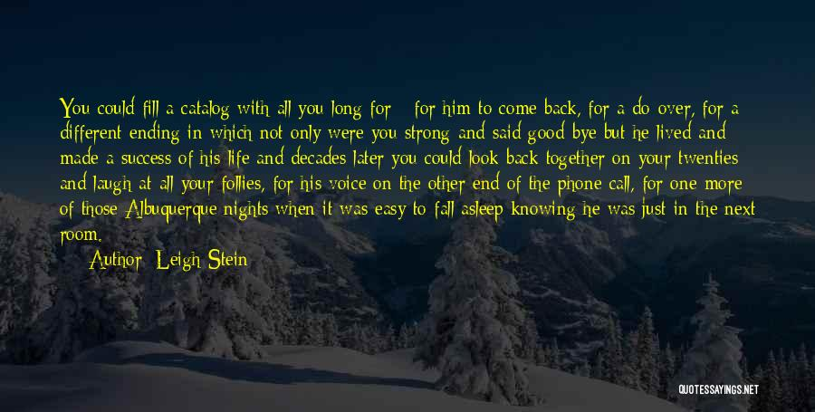 Come Back To Love Quotes By Leigh Stein