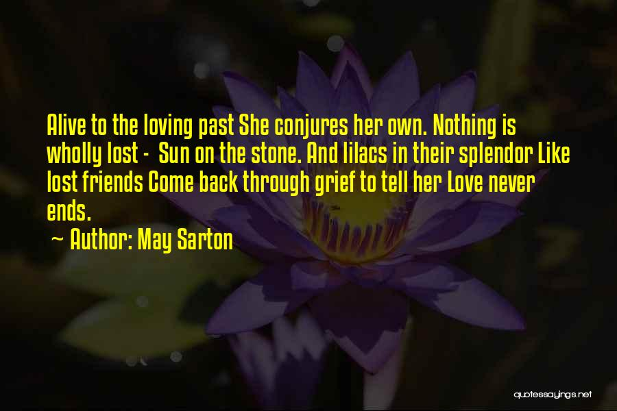 Come Back To Love Quotes By May Sarton