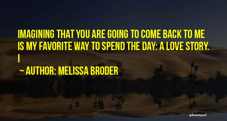 Come Back To Love Quotes By Melissa Broder