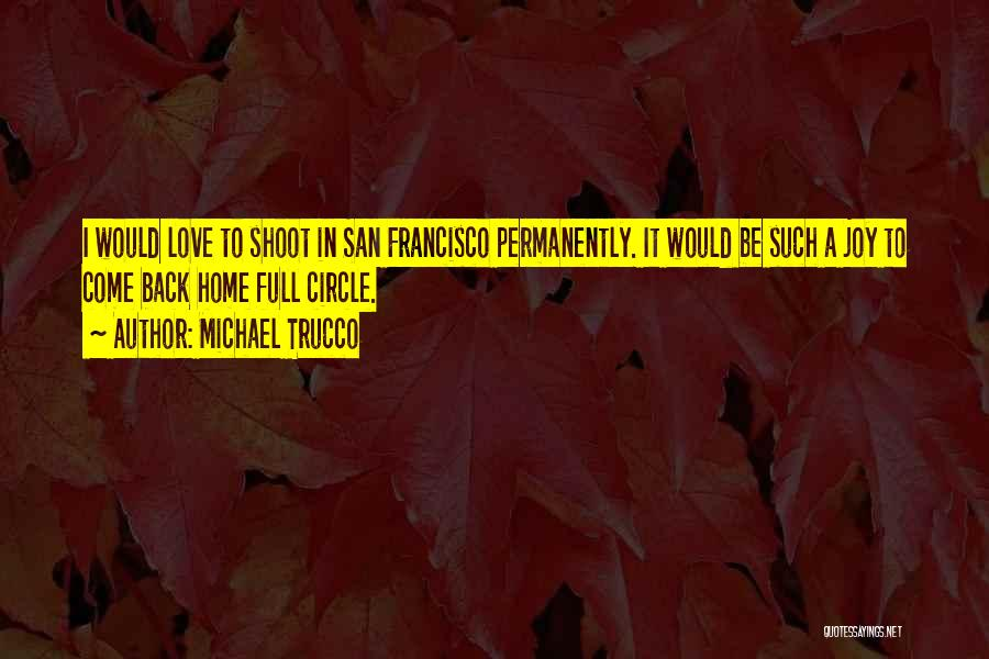 Come Back To Love Quotes By Michael Trucco