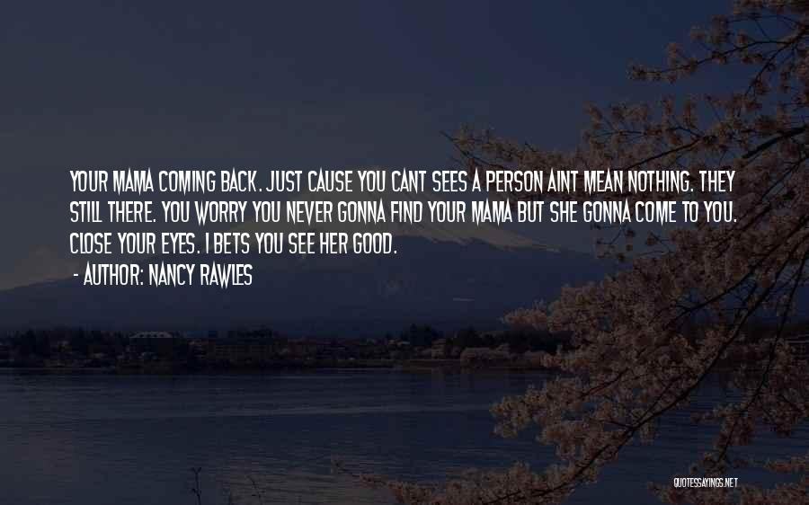 Come Back To Love Quotes By Nancy Rawles