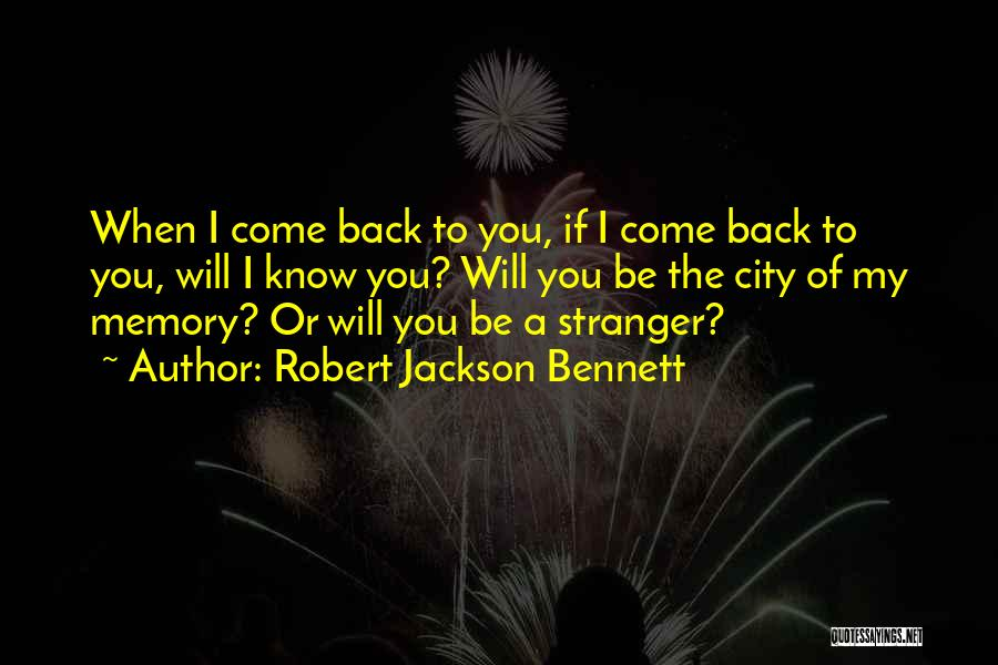 Come Back To Love Quotes By Robert Jackson Bennett