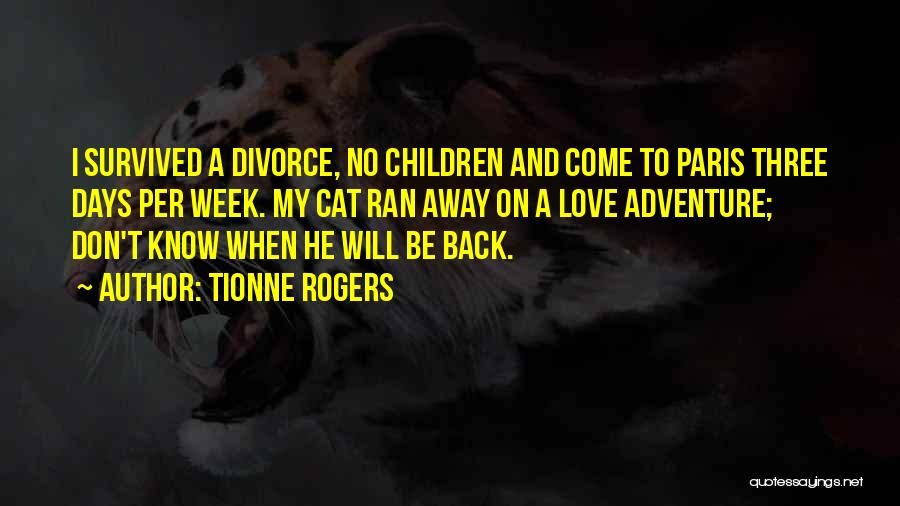 Come Back To Love Quotes By Tionne Rogers