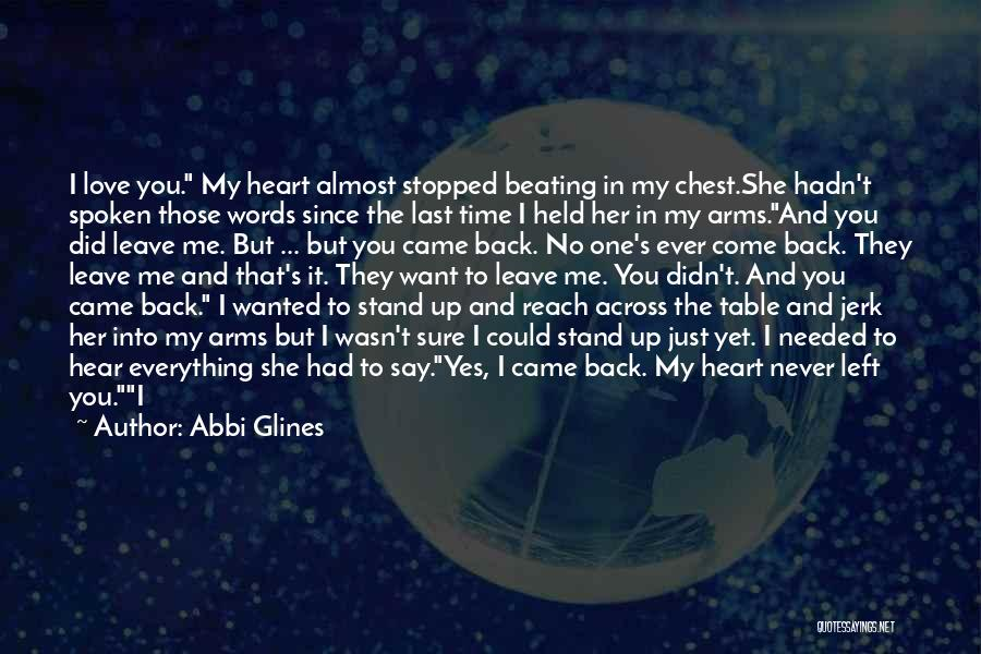 Come Back To Me Again Quotes By Abbi Glines