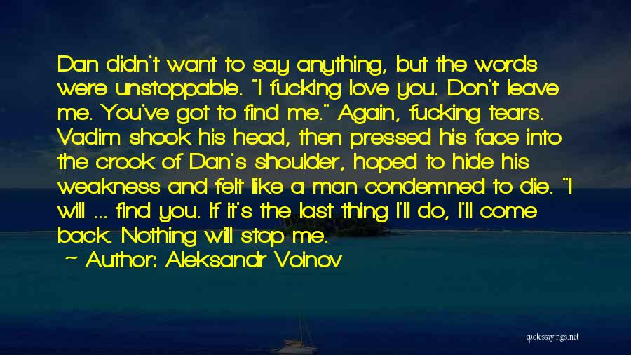 Come Back To Me Again Quotes By Aleksandr Voinov