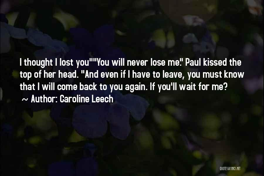 Come Back To Me Again Quotes By Caroline Leech