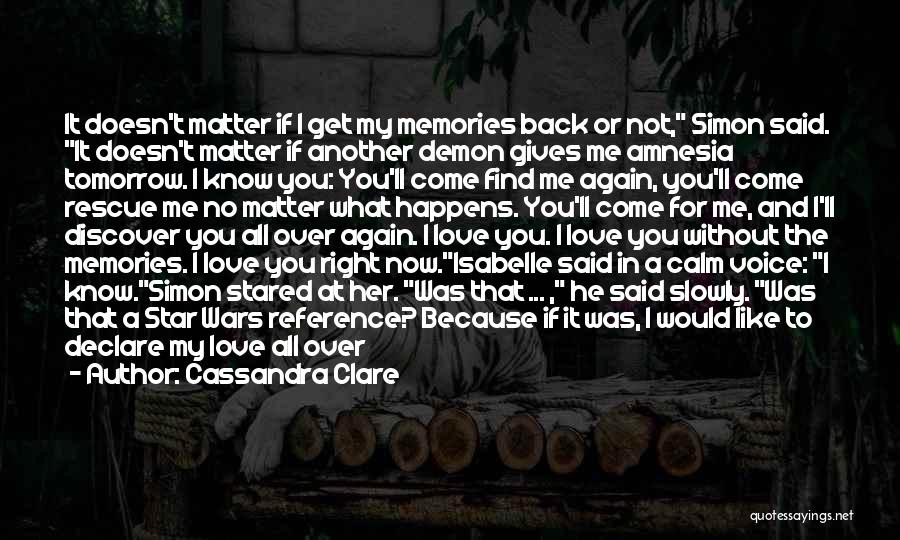 Come Back To Me Again Quotes By Cassandra Clare