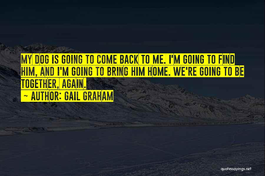 Come Back To Me Again Quotes By Gail Graham
